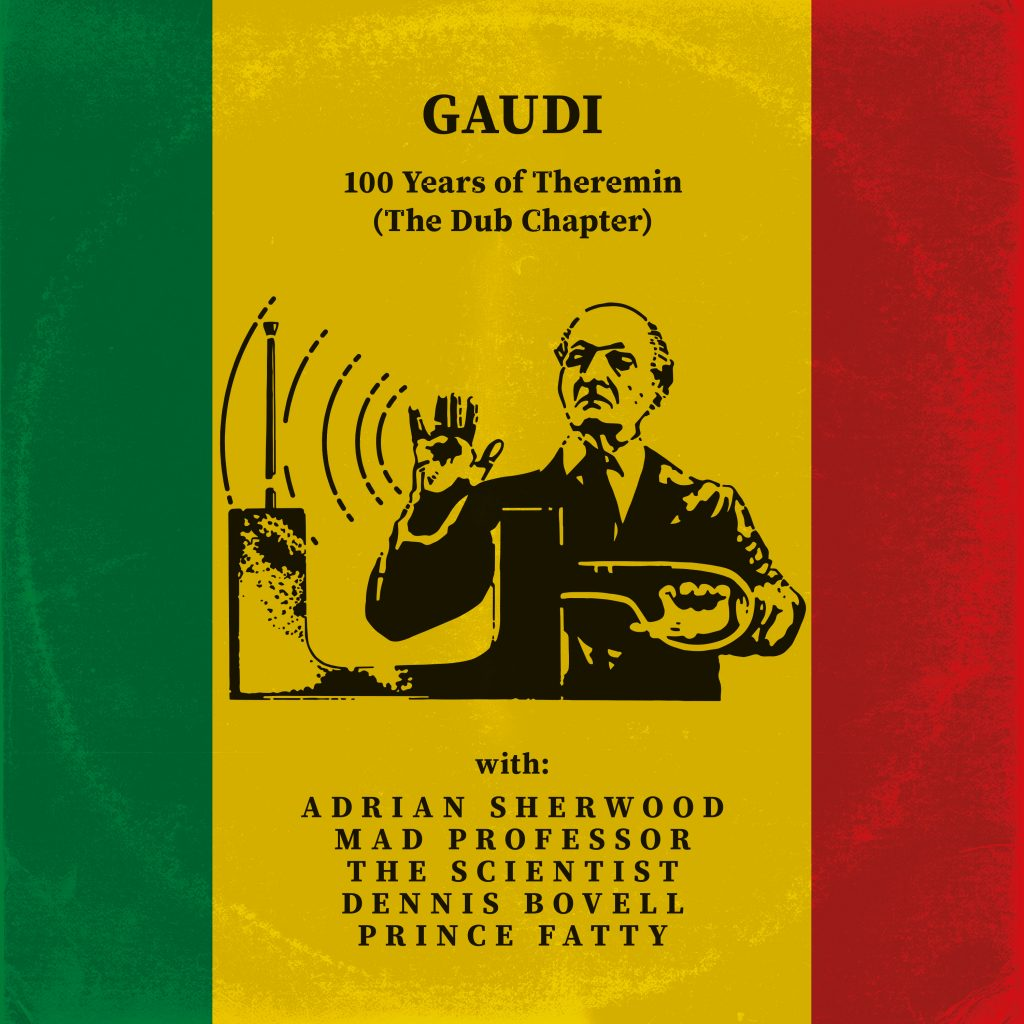 Artwork Gaudi 100 Years of Theremin The Dub Chapter
